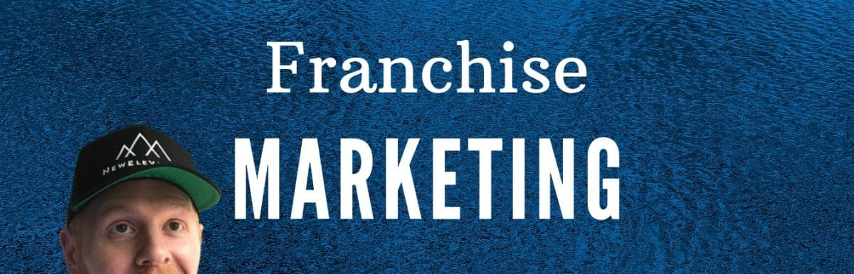 Local Marketing Musts for Franchises & Multi Location Businesses